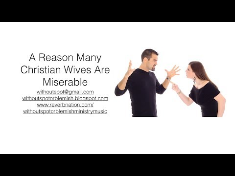 A Reason Many Christian Wives Are Miserable
