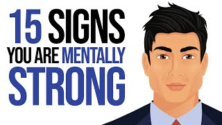 15 Signs You're Mentally Stronger Than Most