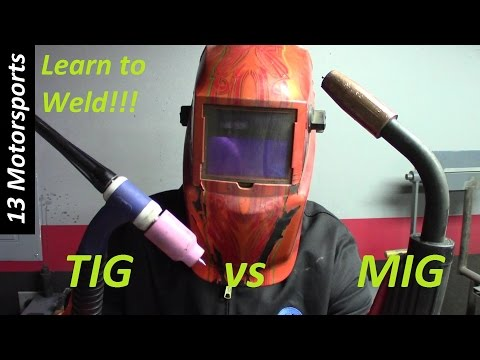 Learn to weld! TIG vs MIG part 1