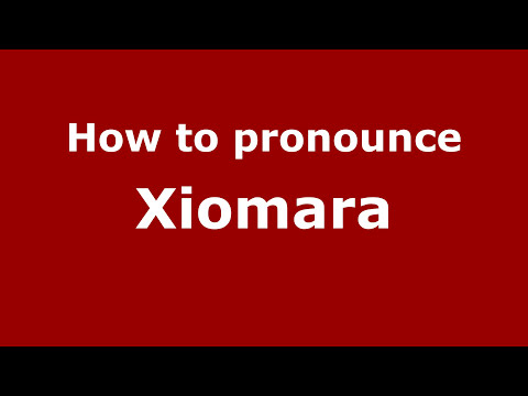 Pronounce Names - How to Pronounce Xiomara