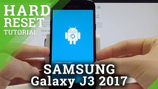 How to Hard Reset Samsung Galaxy J3 2017 All Models Easily