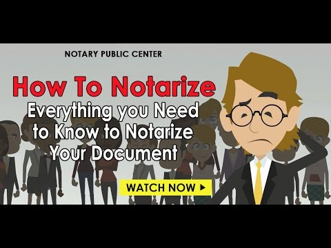 How to Notarize: Everything You Need to Know About Notarizing Your Document