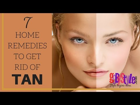 HOW TO GET RID OF TANNING BY THESE 7 HOME REMEDIES | GOBYSTYLE