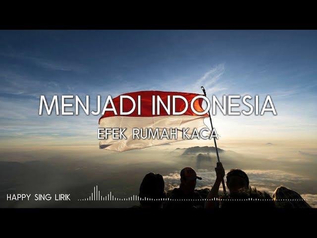 Download Efek Rumah Kaca - Menjadi Indonesia MP3 Gratis