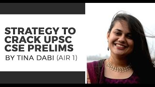 Rank 1 IAS 2016 Tina Dabi - Detailed strategy to crack UPSC CSE Prelims