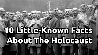 10 Little-Known Facts About The Holocaust