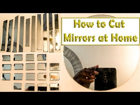 How to Cut Mirrors at Home