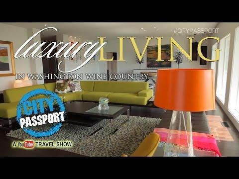 Luxury Living in Washington Wine Country - City Passport Travel Show