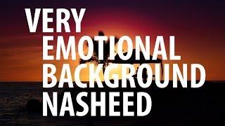 Emotional Islamic Background Nasheeds
