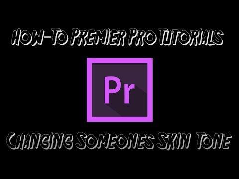 Adobe Premier Pro CC Tutorial   How to Change Someone's Body Tone (Skin Colour)