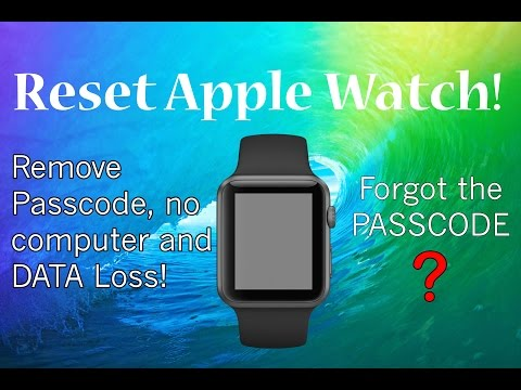 Removing PASSCODE from an Apple Watch - How to? - Reset Apple Watch