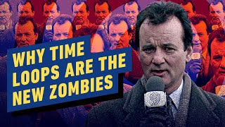 Why Time Loops Are The New Zombies