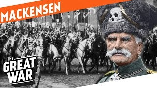 The Last Hussar - August von Mackensen I WHO DID WHAT IN WW1?