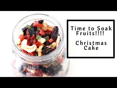 Time to soak Fruits without Alcohol - Christmas Cake - Rich Fruit Cake