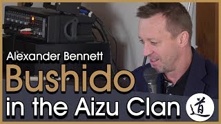 Bushido History in the Aizu Clan - A lecture by Alexander Bennett [Samurai History]
