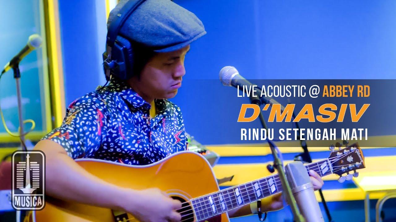 Download D'MASIV - Rindu Setengah Mati (Live Acoustic @ABBEY RD) MP3 Gratis