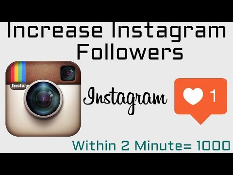 how to Increase Followers in INSTAGRAM with in a minute -2018