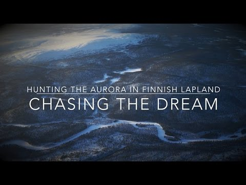 Chasing the Dream: Hunting the Aurora in Finnish Lapland