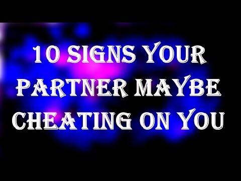10 Signs Your Partner Maybe Cheating On You