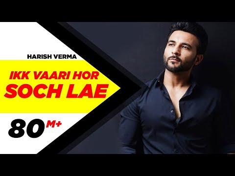 Ikk Vaari Hor Soch Lae | Harish Verma | Jaani | B Praak | Latest Punjabi Song 2016 | Speed Records