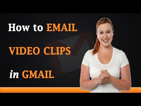 How to Email Video Clips in Gmail