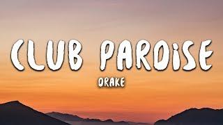 Drake - Club Paradise (Lyrics)