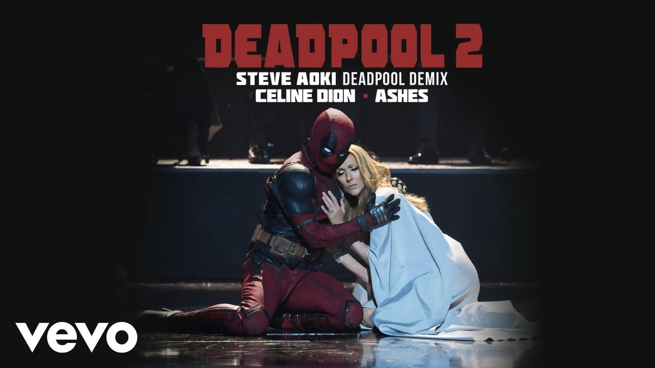 Ashes (Steve Aoki Deadpool Demix) - Céline Dion
