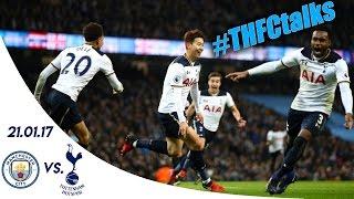MANCHESTER CITY 2 - 2 SPURS (Premier League 16/17) | #THFCtalks