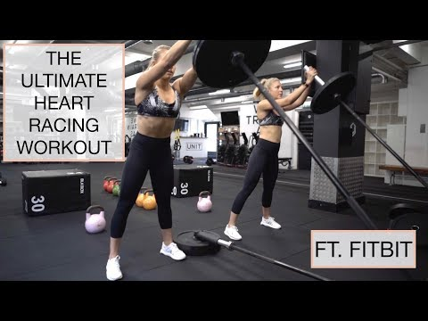 The Ultimate Heart Racing Workout FT. Fitbit