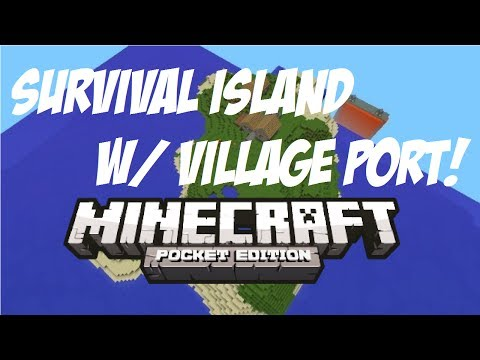 [0.8.1] Survival Island W/ Village Port! - Minecraft Pocket Edition