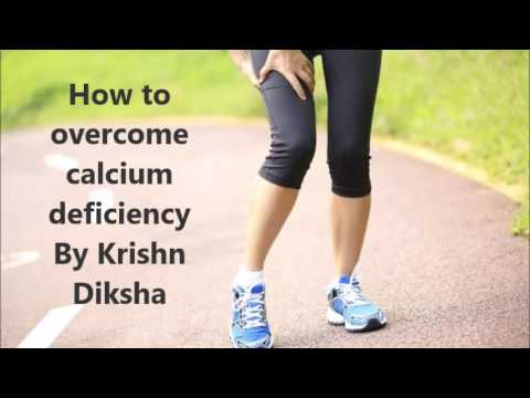 How to overcome Calcium Deficiency By Krishn Diksha