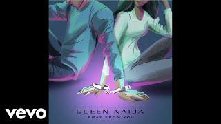 Queen Naija - Away From You (Audio)