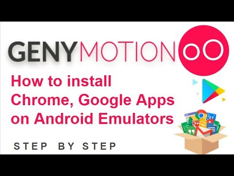 Genymotion Beginner Tutorial 2 -  How to install Chrome, Google Play on Genymotion android emulators