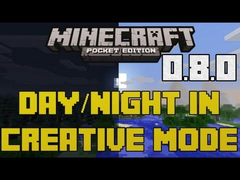 Minecraft Pocket Edition 0.8.0- Day/Night in Creative Mode