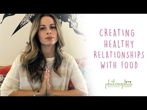 Creating Healthy Relationships With Food