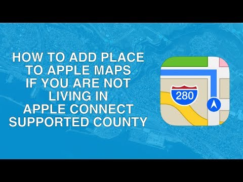 How to add place on Apple maps if your country is not supported in Apple MAPS connect