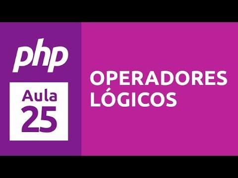 Curso de PHP7 -  Aula 25 - Operadores Lógicos