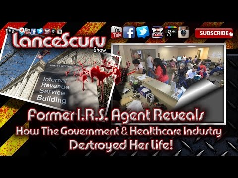 Former I.R.S. Agent Reveals How The Government Destroyed Her Life! - The LanceScurv Show