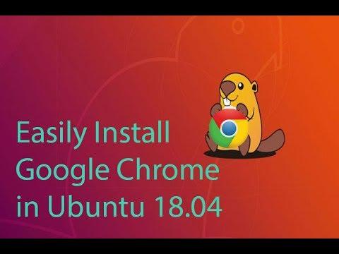 How to easily install google chrome in Ubuntu 18 04