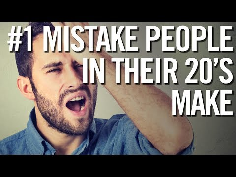 The mistake every young person makes in their 20s