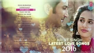 Best Of Arjit Singh Love Songs | Love Songs 2016 | Latest Hindi Songs | Audio Jukebox |