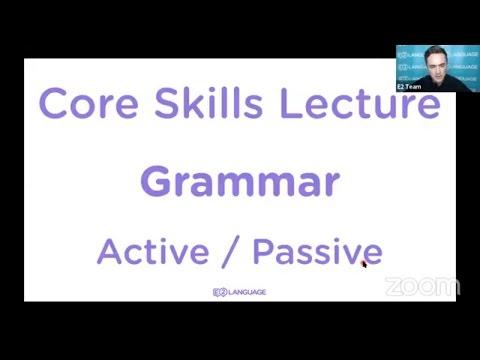 E2 Core Skills Lecture: Grammar: Active / Passive Sentences