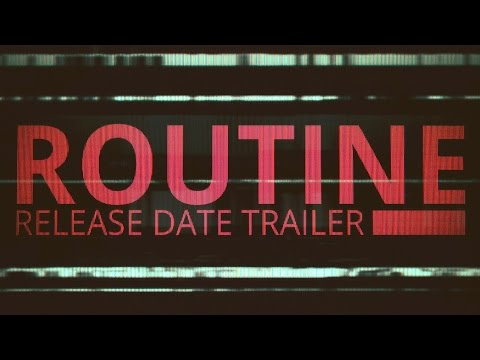 Routine - Release Date Trailer