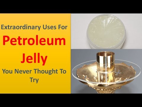 Practical Uses For Petroleum Jelly   Extraordinary Uses For Petroleum Jelly You Never Thought To Try