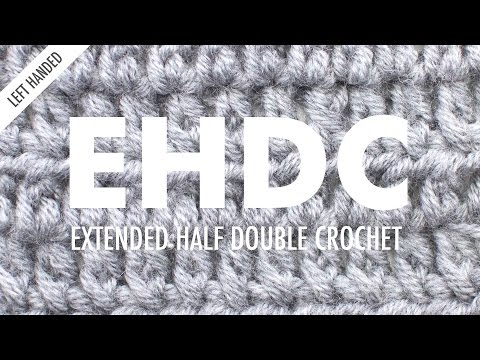 The Extended Half Double Crochet :: Crochet Abbreviation :: Left Handed