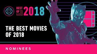 IGN's Best Movies of 2018 - Nominees