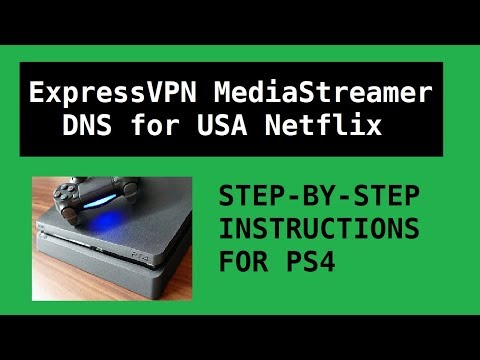 How to get US Netflix on PS4: ExpressVPN MediaStreamer DNS (2018 still working)