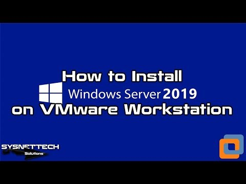 ✅ How to Install Windows Server 2019 on VMware Workstation 14 in Windows 10   SYSNETTECH Solutions