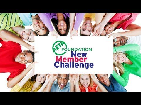 AETN Foundation New Member Challenge