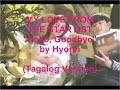 Hello Goodbye By Hyorin Tagalog Version My Love From The Sta